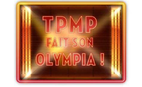 TPMP fait son Olympia en direct sur D8 ce 19 mai