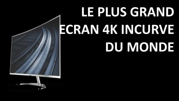 Philips Le plus grand écran 4K incurvé du monde