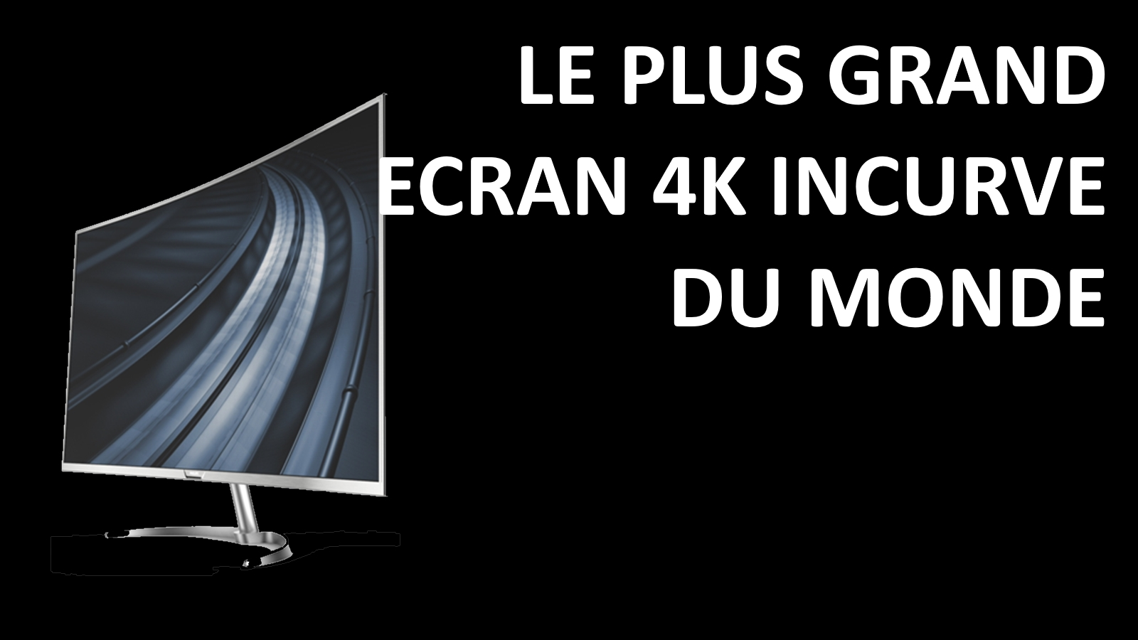 Philips Le plus grand écran 4K incurvé du monde